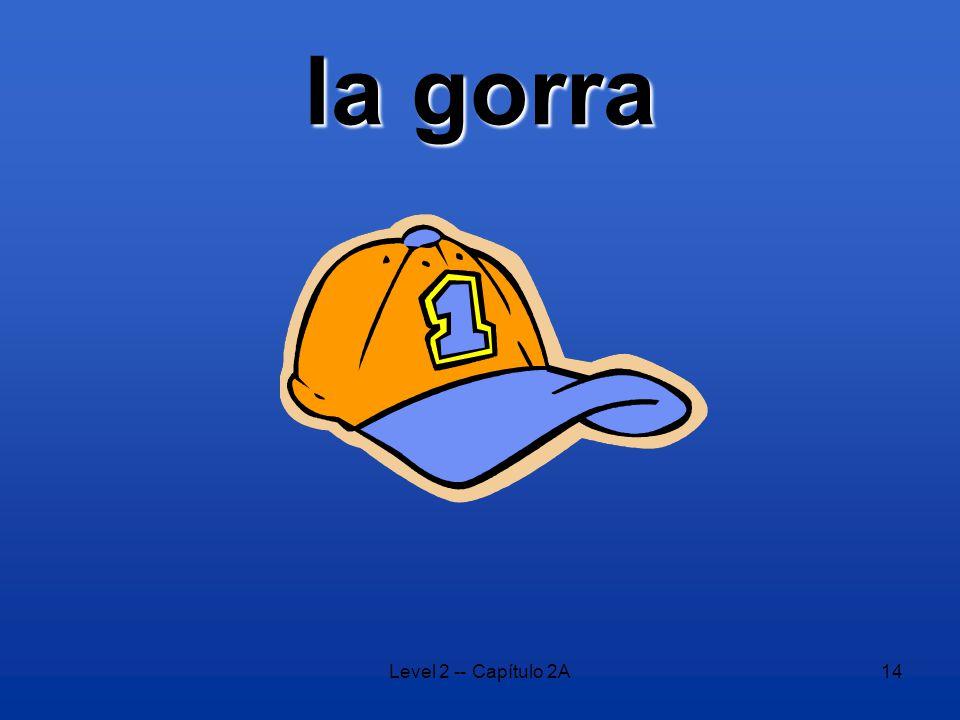 Level 2 -- Capítulo 2A14 la gorra