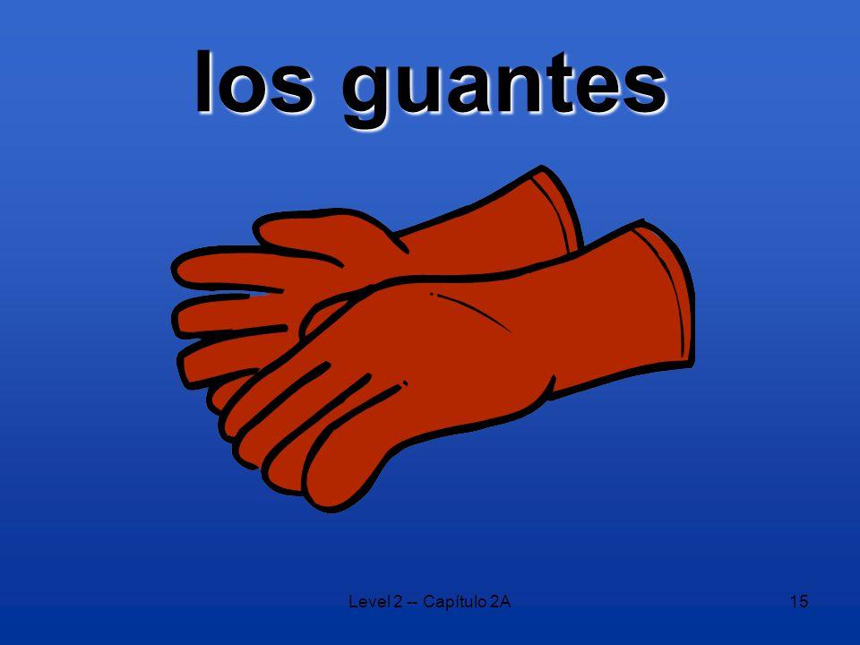 Level 2 -- Capítulo 2A15 los guantes