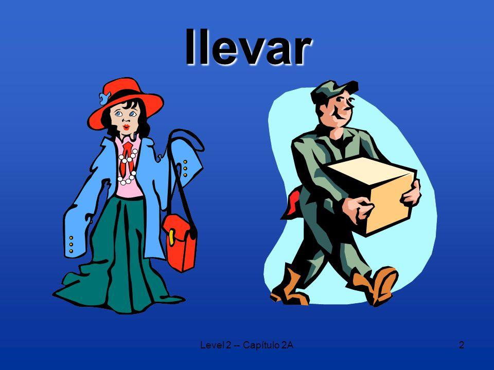 Level 2 -- Capítulo 2A2 llevar