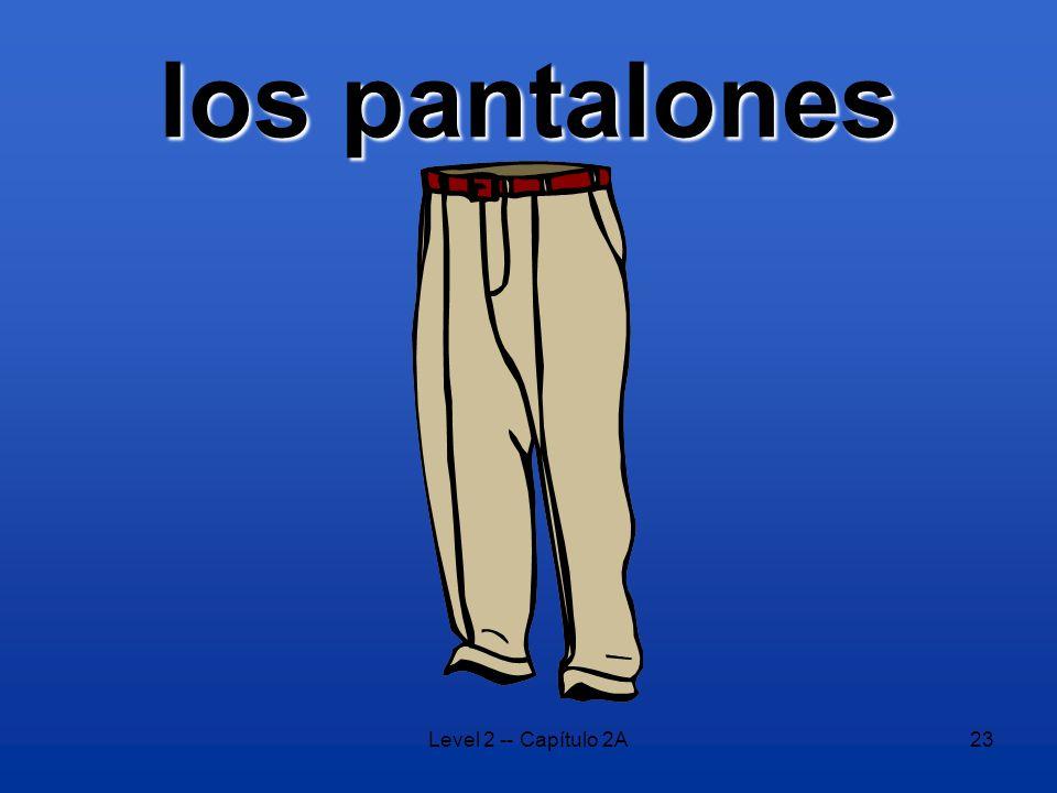 Level 2 -- Capítulo 2A23 los pantalones