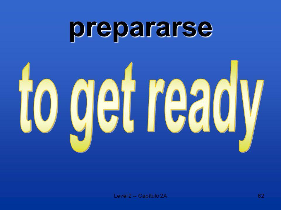 Level 2 -- Capítulo 2A62 prepararse