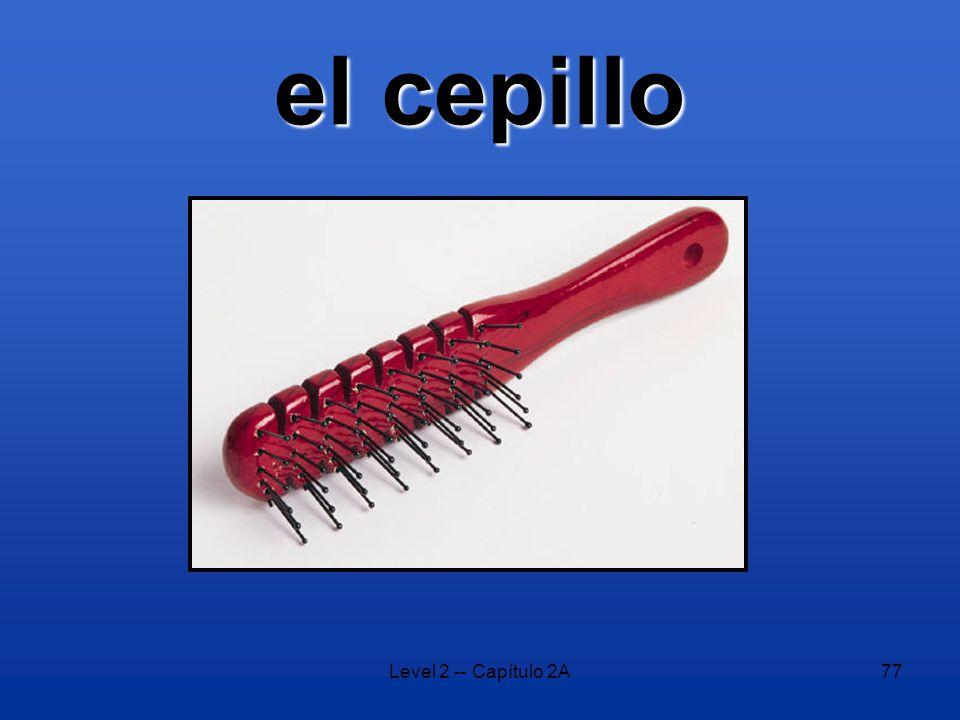 Level 2 -- Capítulo 2A77 el cepillo