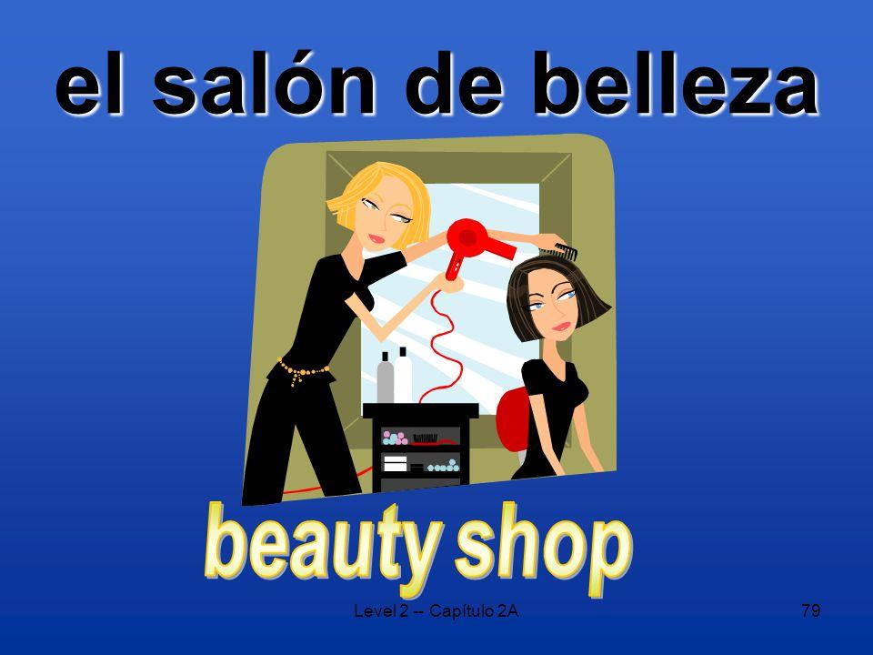 Level 2 -- Capítulo 2A79 el salón de belleza