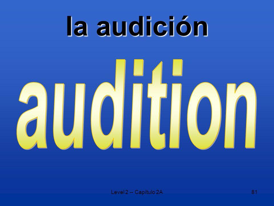 Level 2 -- Capítulo 2A81 la audición