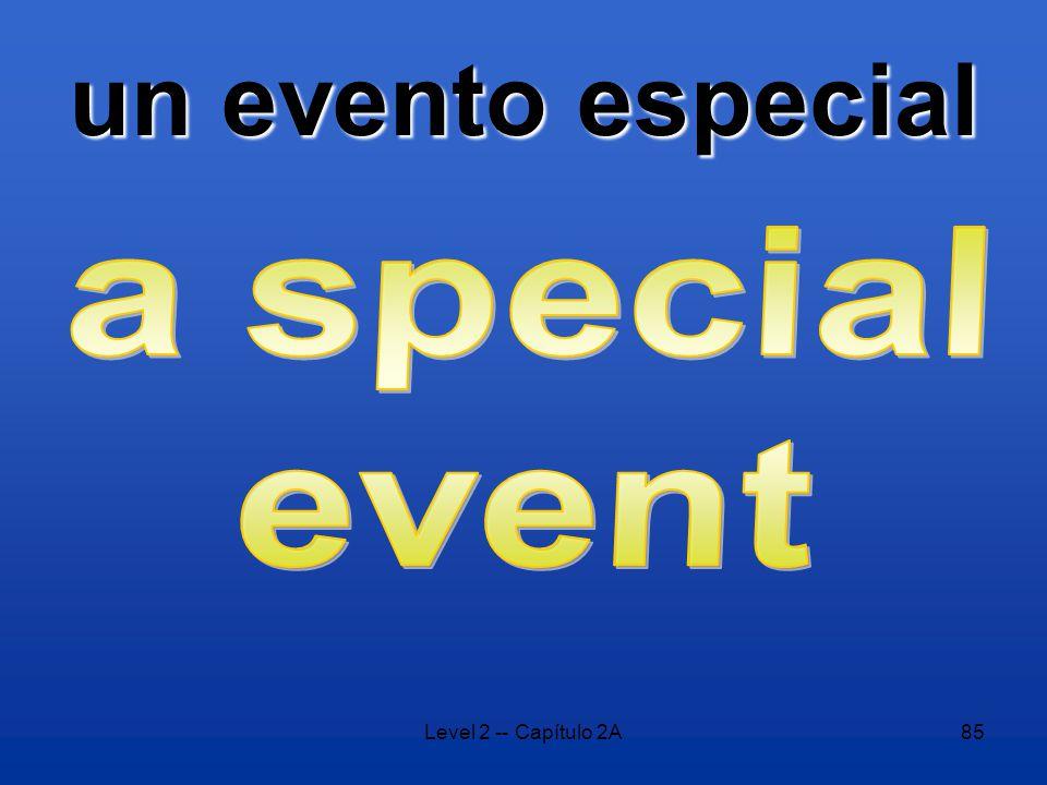 Level 2 -- Capítulo 2A85 un evento especial