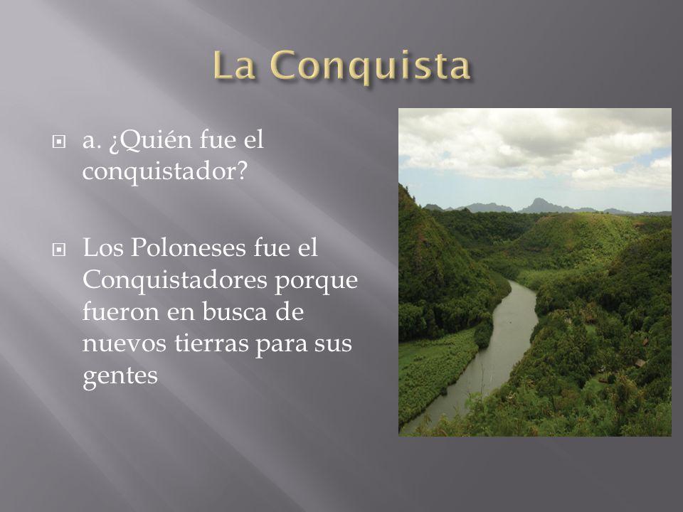  a. ¿Quién fue el conquistador.