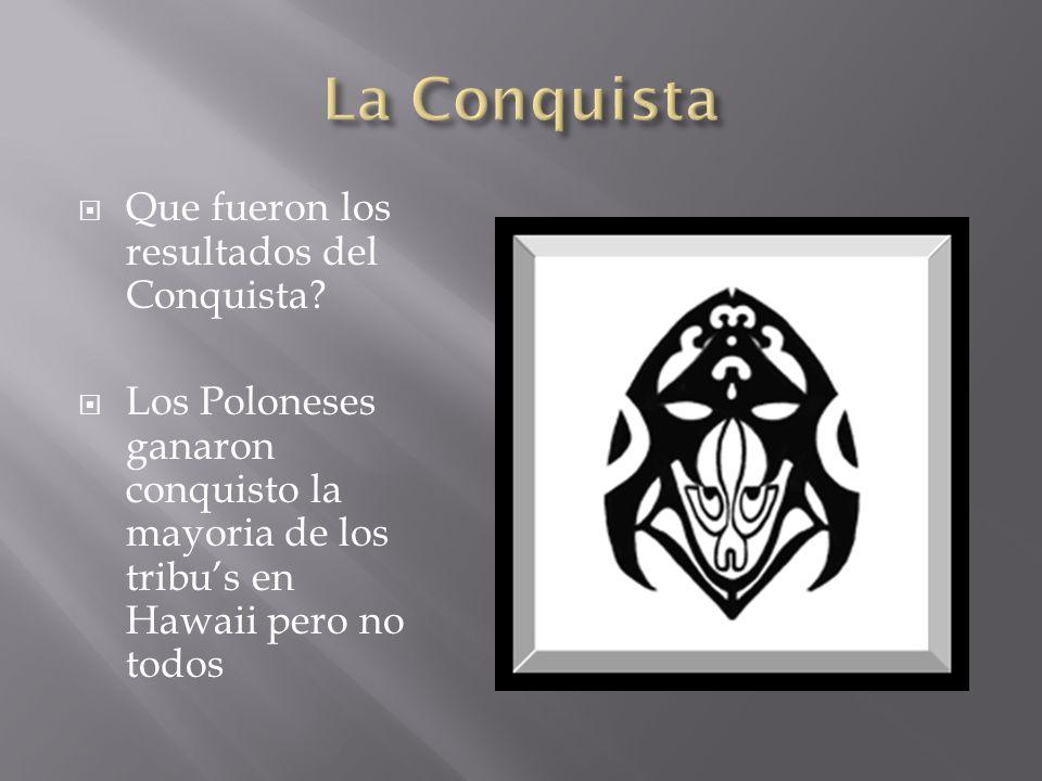 Que fueron los resultados del Conquista.