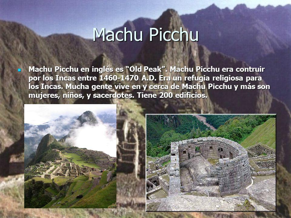 Machu Picchu Machu Picchu en inglés es Old Peak .