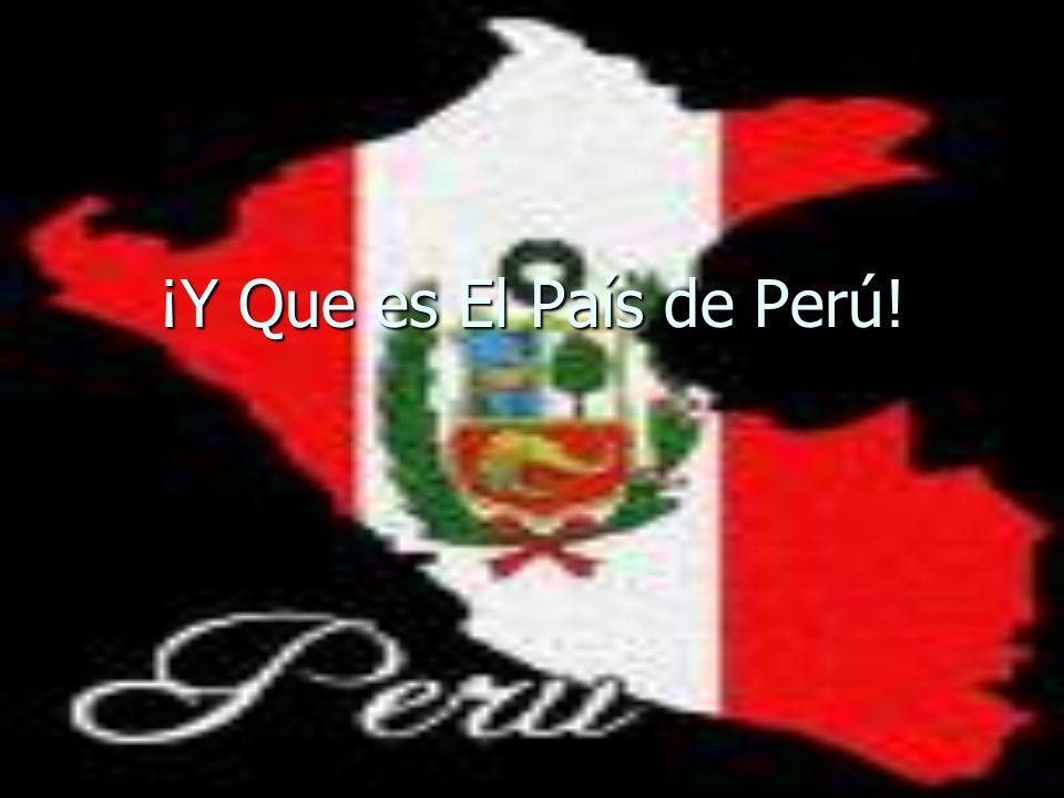 ¡Y Que es El País de Perú!