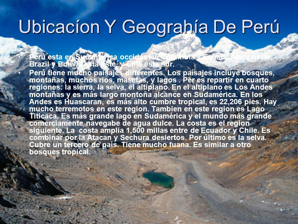 Ubicacíon Y Geograhía De Perú Perú esta en Sudamérica occidental.