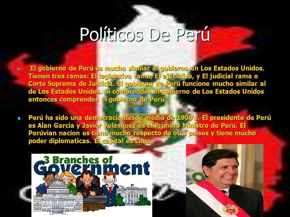 Políticos De Perú El gobierno de Perú es mucho similar al gobierno en Los Estados Unidos.