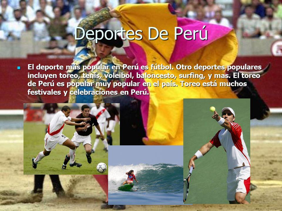 Deportes De Perú El deporte más popular en Perú es fútbol.