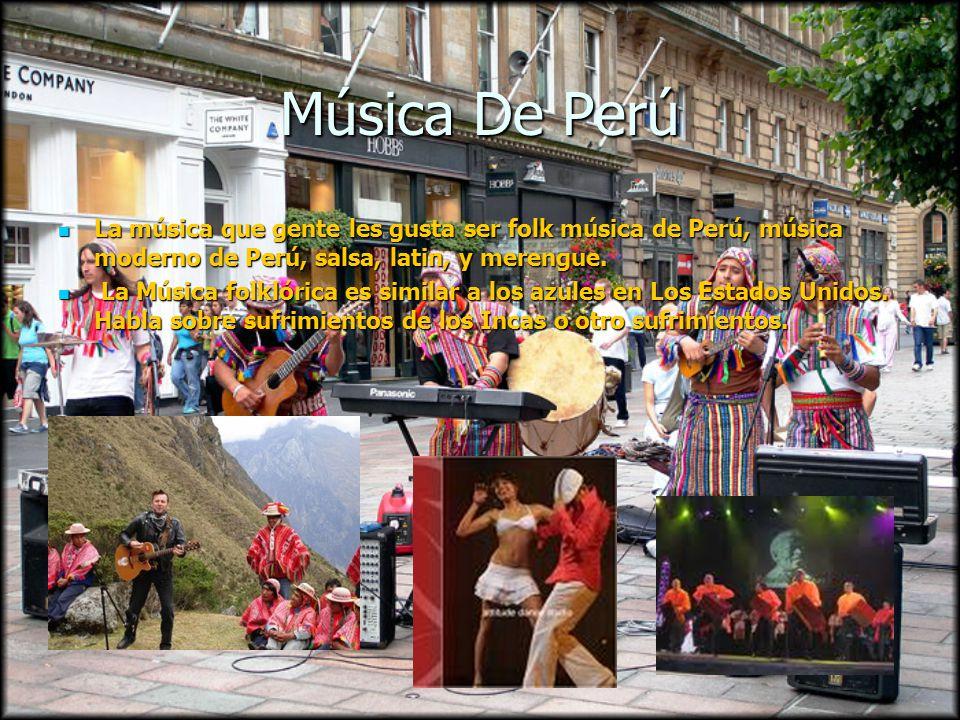 Música De Perú La música que gente les gusta ser folk música de Perú, música moderno de Perú, salsa, latin, y merengue.