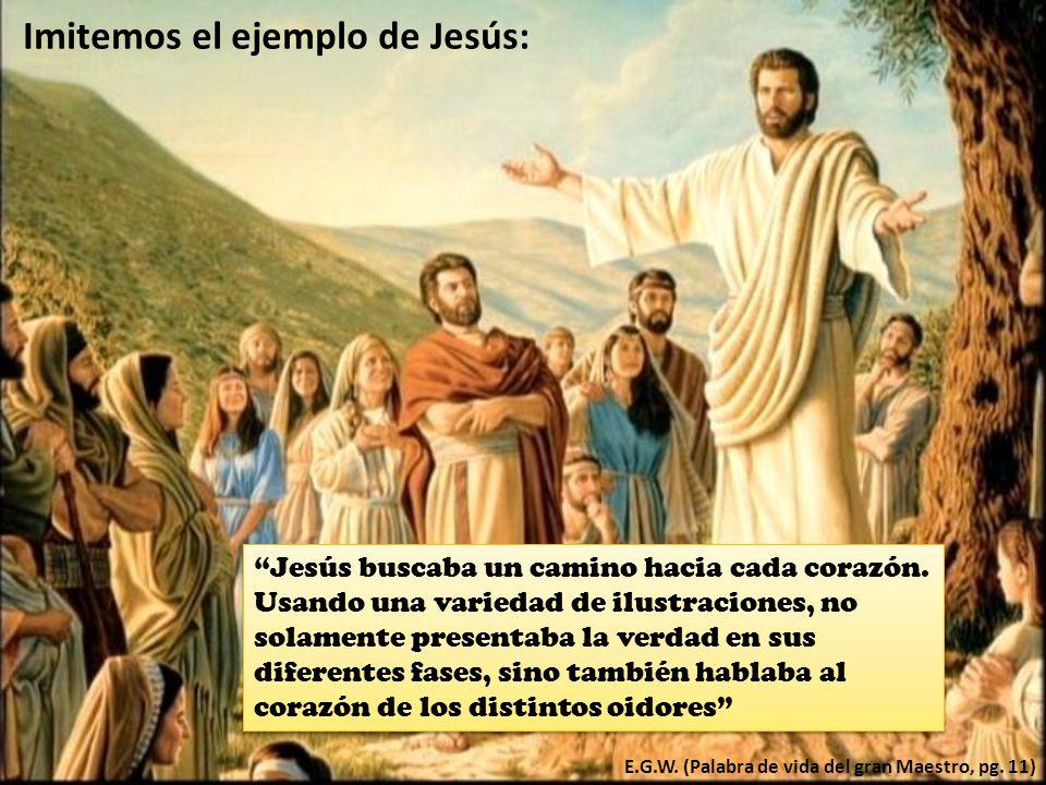 Imitemos el ejemplo de Jesús: Jesús buscaba un camino hacia cada corazón.
