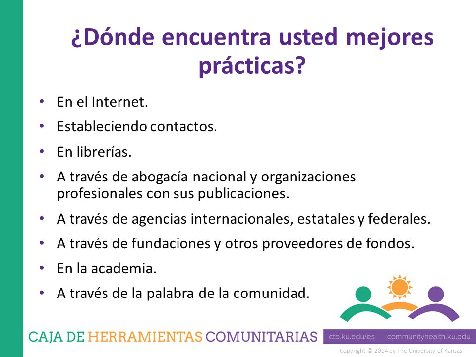 Copyright © 2014 by The University of Kansas ¿Dónde encuentra usted mejores prácticas.