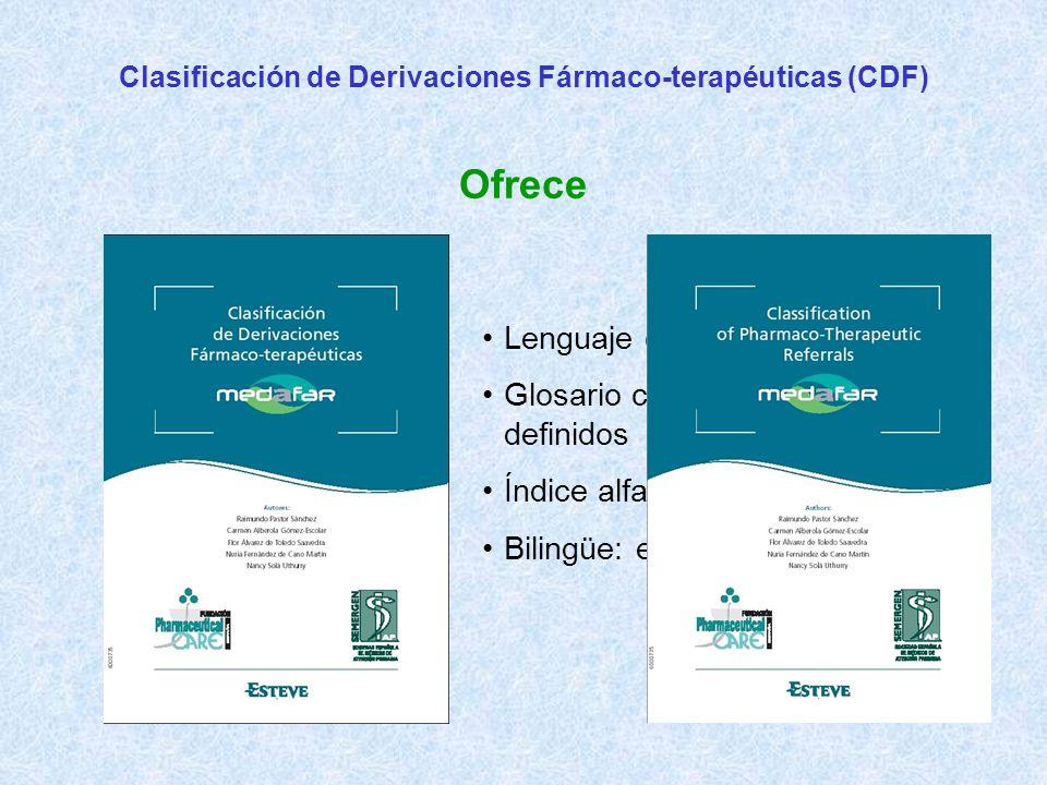Clasificación de Derivaciones Fármaco-terapéuticas (CDF) Ofrece Lenguaje común interprofesional Glosario con 51 términos definidos Índice alfabético con 350 palabras Bilingüe: español / inglés.
