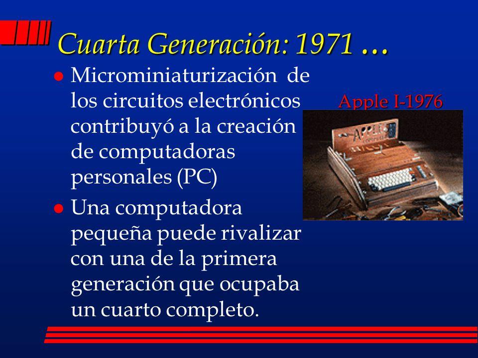 Cuarta Generación: 1971... l Microprocesador l Chips de memoria de silicio