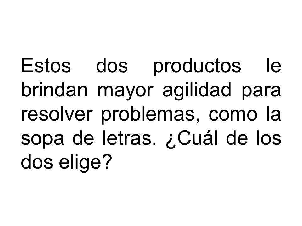 Estos dos productos le brindan mayor agilidad para resolver problemas, como la sopa de letras.