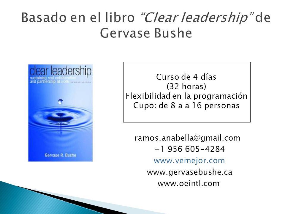 ramos.anabella@gmail.com +1 956 605-4284 www.vemejor.com www.gervasebushe.ca www.oeintl.com Curso de 4 días (32 horas) Flexibilidad en la programación Cupo: de 8 a a 16 personas