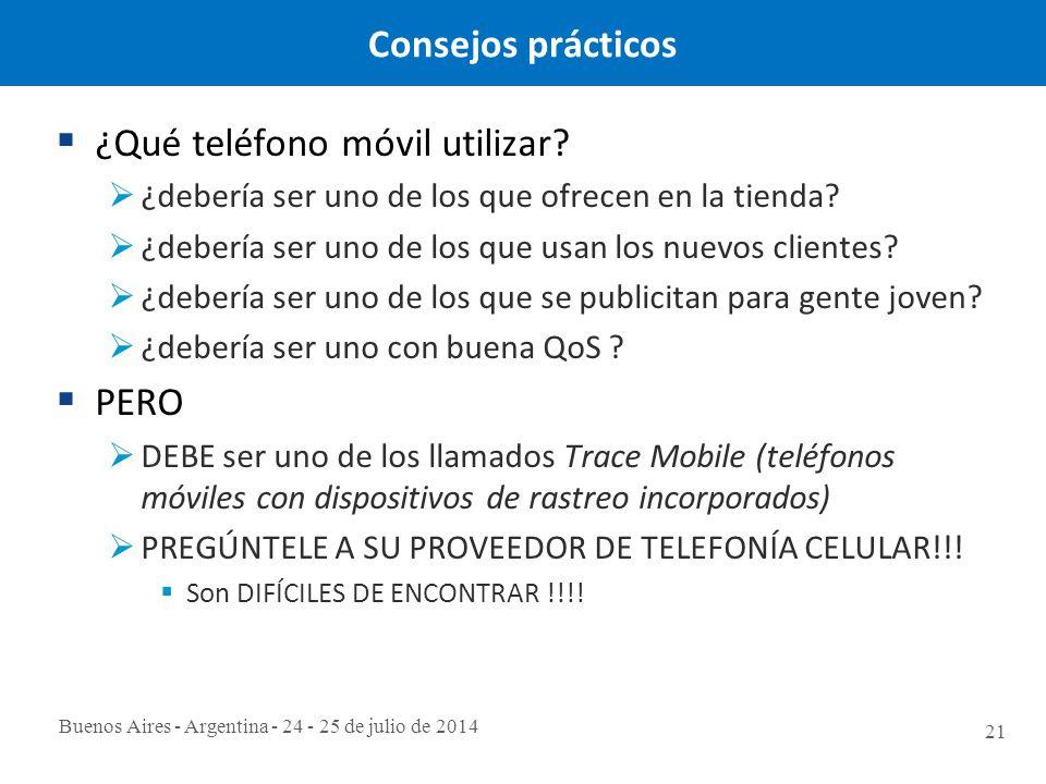 Buenos Aires - Argentina - 24 - 25 de julio de 2014 21 Consejos prácticos  ¿Qué teléfono móvil utilizar.