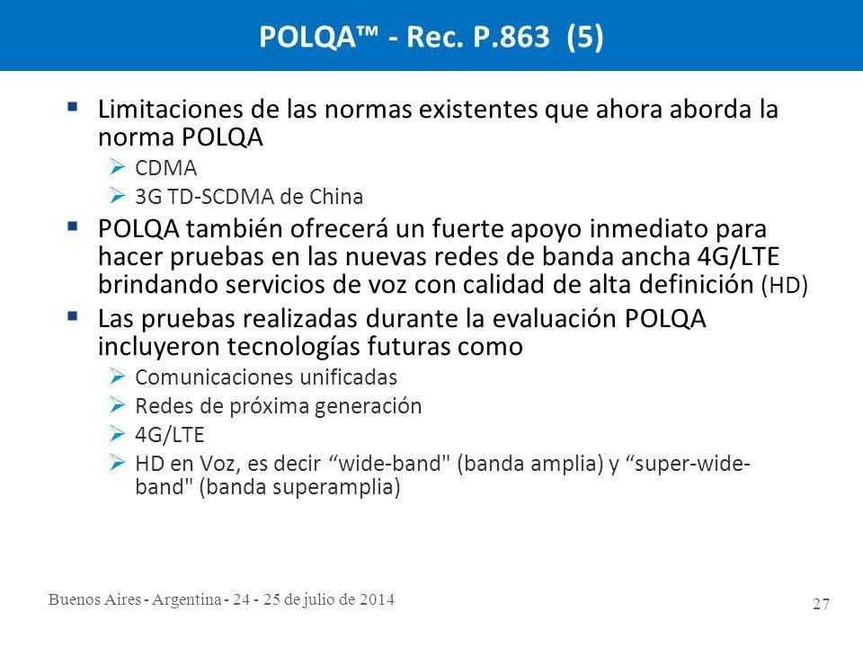 Buenos Aires - Argentina - 24 - 25 de julio de 2014 27 POLQA™ - Rec.