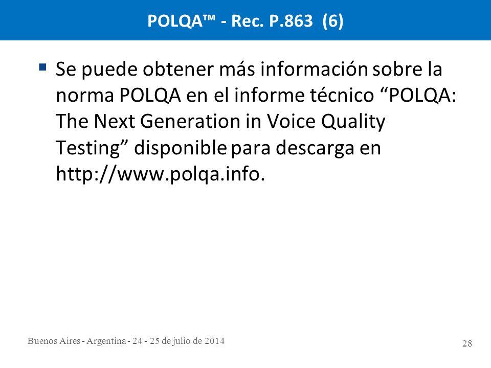 Buenos Aires - Argentina - 24 - 25 de julio de 2014 28 POLQA™ - Rec.