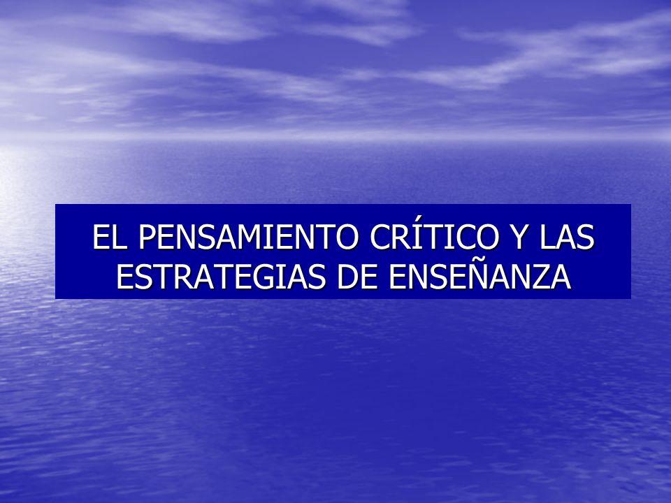 EL PENSAMIENTO CRÍTICO Y LAS ESTRATEGIAS DE ENSEÑANZA