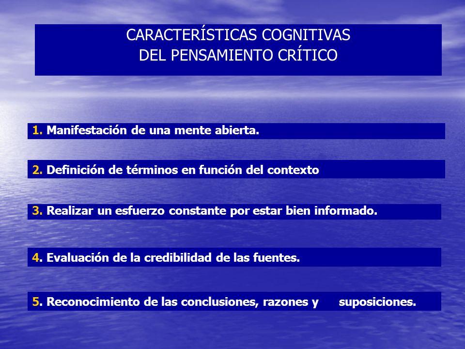 CARACTERÍSTICAS COGNITIVAS DEL PENSAMIENTO CRÍTICO 4.