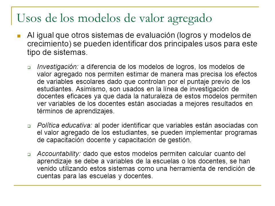 Usos de los modelos de valor agregado Al igual que otros sistemas de evaluación (logros y modelos de crecimiento) se pueden identificar dos principales usos para este tipo de sistemas.