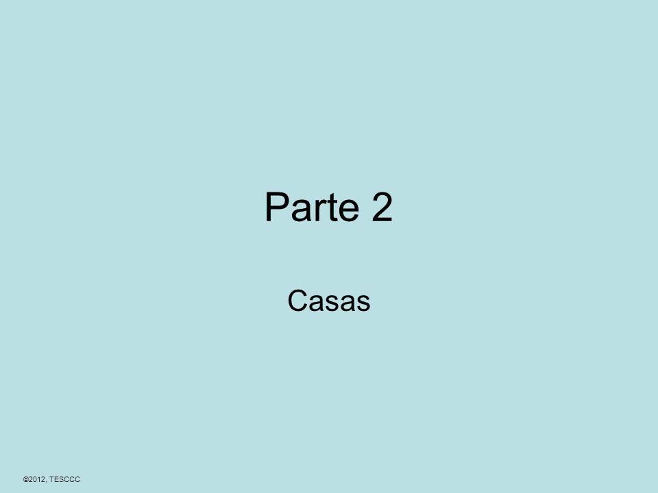 ©2012, TESCCC Parte 2 Casas