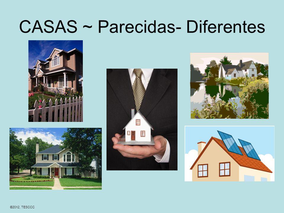 ©2012, TESCCC CASAS ~ Parecidas- Diferentes