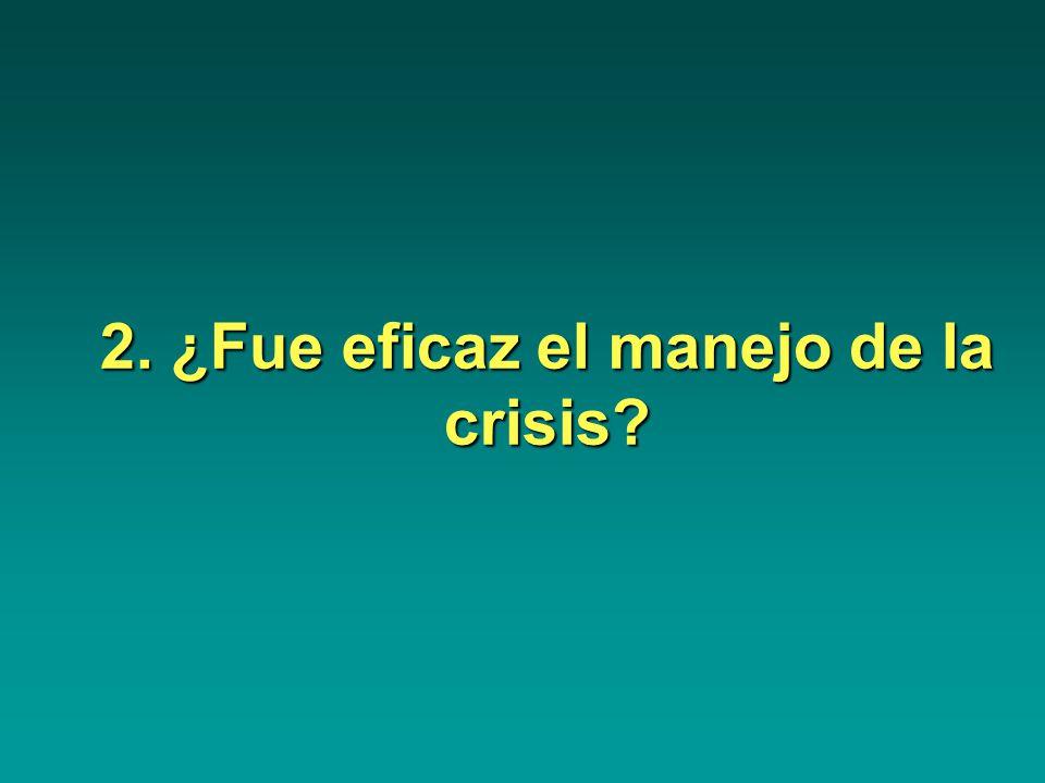 2. ¿Fue eficaz el manejo de la crisis