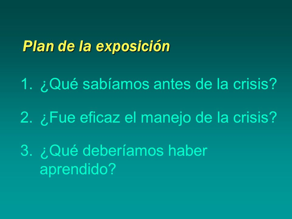 Plan de la exposición 1.¿Qué sabíamos antes de la crisis.