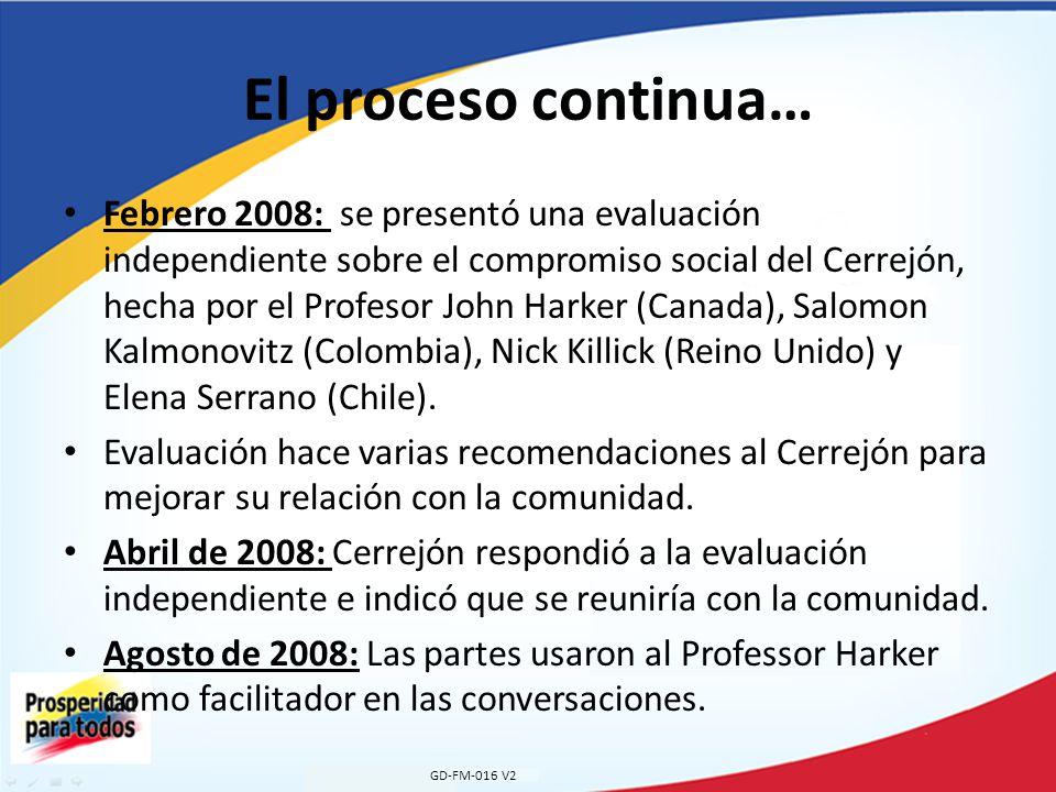 El proceso continua… Febrero 2008: se presentó una evaluación independiente sobre el compromiso social del Cerrejón, hecha por el Profesor John Harker (Canada), Salomon Kalmonovitz (Colombia), Nick Killick (Reino Unido) y Elena Serrano (Chile).