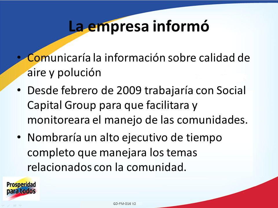 La empresa informó Comunicaría la información sobre calidad de aire y polución Desde febrero de 2009 trabajaría con Social Capital Group para que facilitara y monitoreara el manejo de las comunidades.