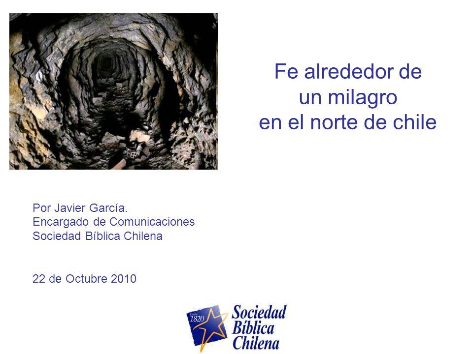 Fe alrededor de un milagro en el norte de chile Por Javier García.