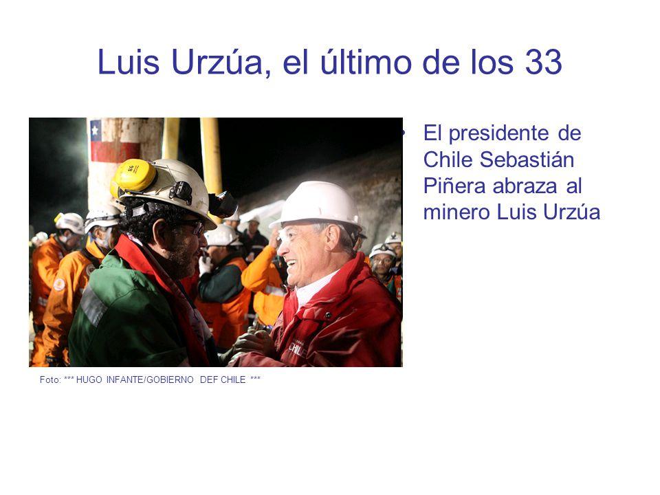 Luis Urzúa, el último de los 33 El presidente de Chile Sebastián Piñera abraza al minero Luis Urzúa Foto: *** HUGO INFANTE/GOBIERNO DEF CHILE ***
