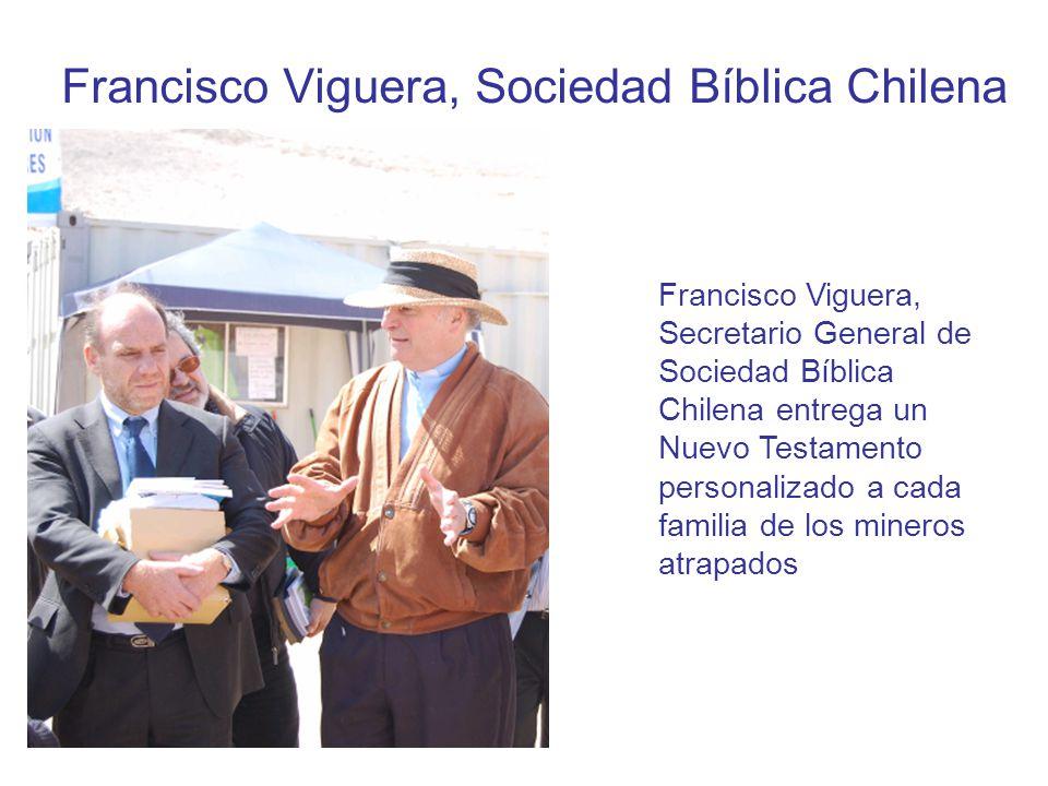 Francisco Viguera, Sociedad Bíblica Chilena Francisco Viguera, Secretario General de Sociedad Bíblica Chilena entrega un Nuevo Testamento personalizado a cada familia de los mineros atrapados
