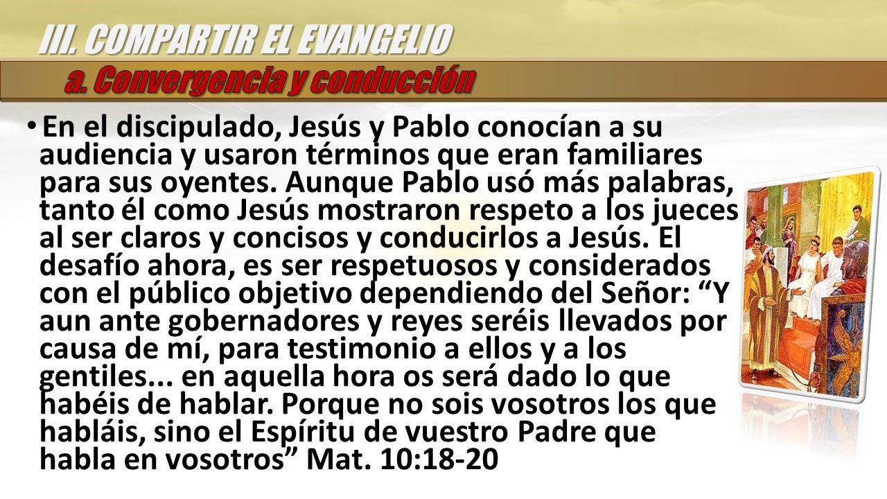 En el discipulado, Jesús y Pablo conocían a su audiencia y usaron términos que eran familiares para sus oyentes.