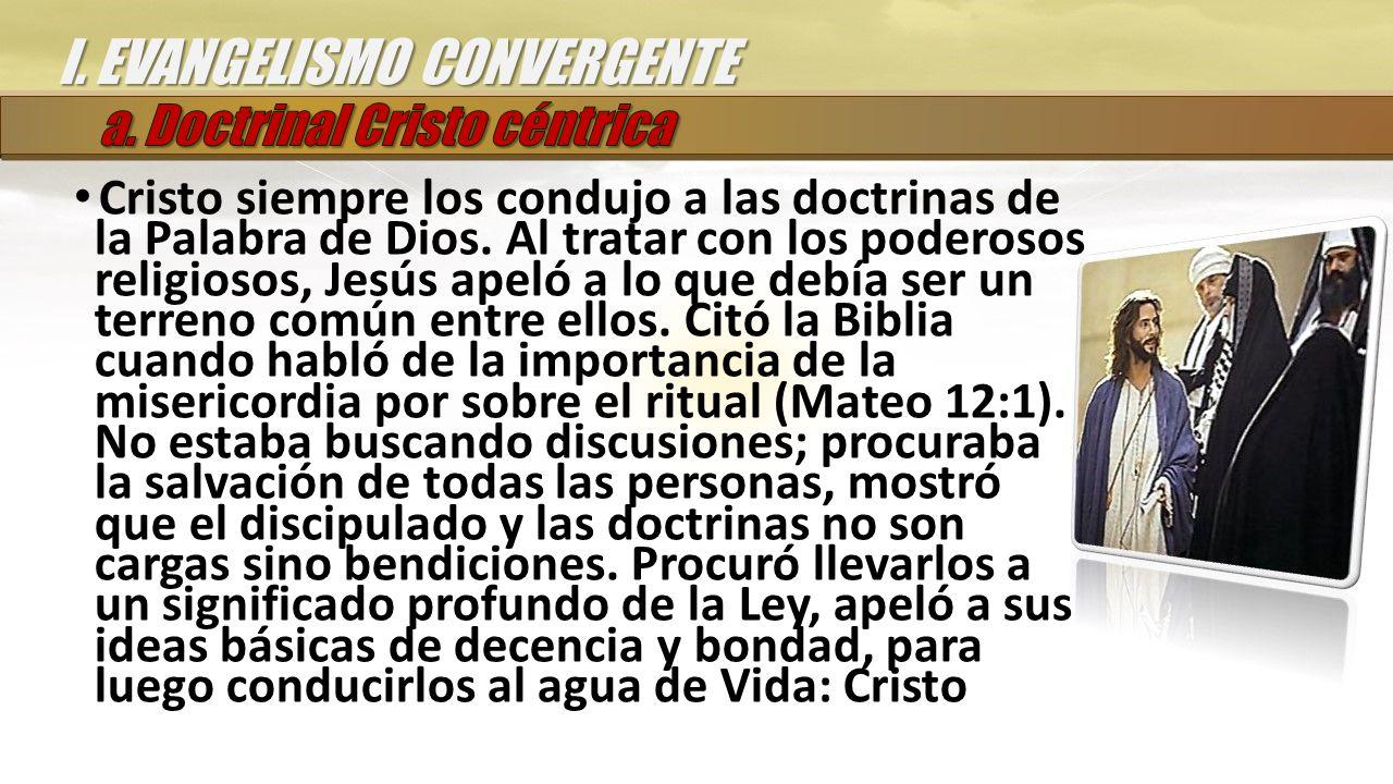 Cristo siempre los condujo a las doctrinas de la Palabra de Dios.