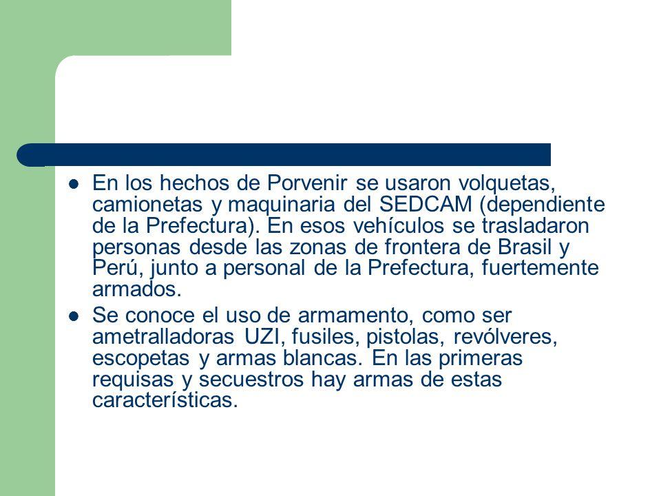 En los hechos de Porvenir se usaron volquetas, camionetas y maquinaria del SEDCAM (dependiente de la Prefectura).