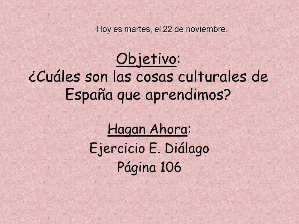 Objetivo: ¿Cuáles son las cosas culturales de España que aprendimos.