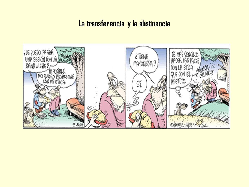 La transferencia y la abstinencia