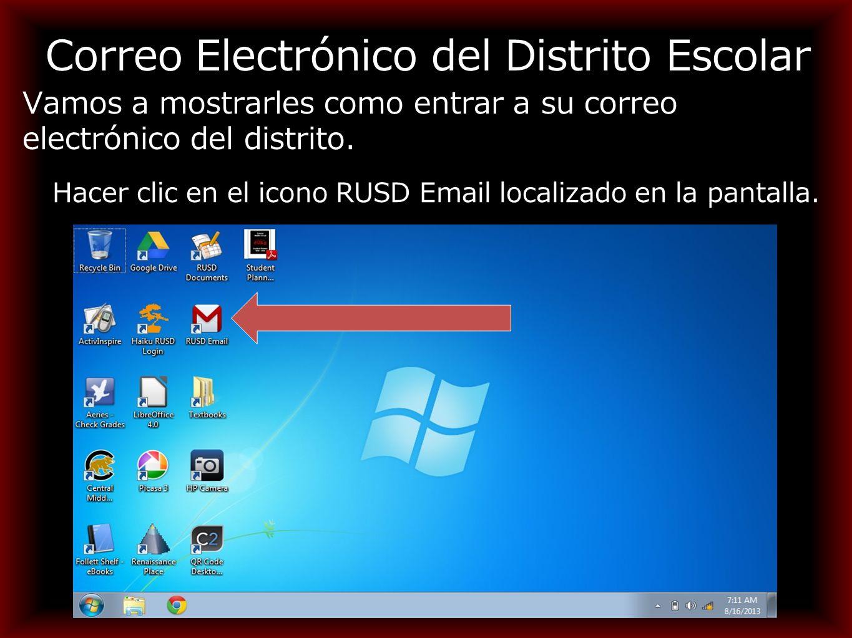 Correo Electrónico del Distrito Escolar Vamos a mostrarles como entrar a su correo electrónico del distrito.