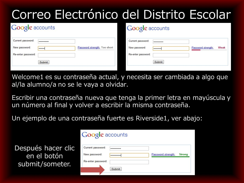 Correo Electrónico del Distrito Escolar Welcome1 es su contraseña actual, y necesita ser cambiada a algo que al/la alumno/a no se le vaya a olvidar.