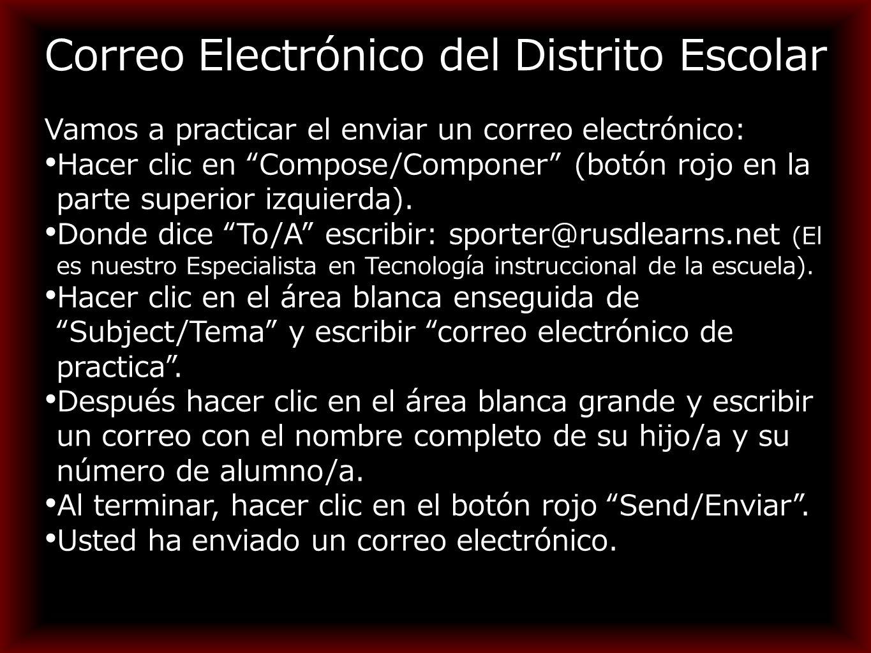 Correo Electrónico del Distrito Escolar Vamos a practicar el enviar un correo electrónico: Hacer clic en Compose/Componer (botón rojo en la parte superior izquierda).
