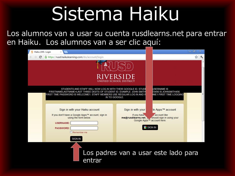 Sistema Haiku Los alumnos van a usar su cuenta rusdlearns.net para entrar en Haiku.