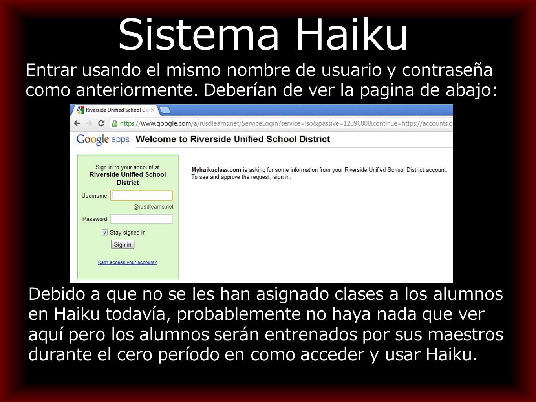 Sistema Haiku Entrar usando el mismo nombre de usuario y contraseña como anteriormente.