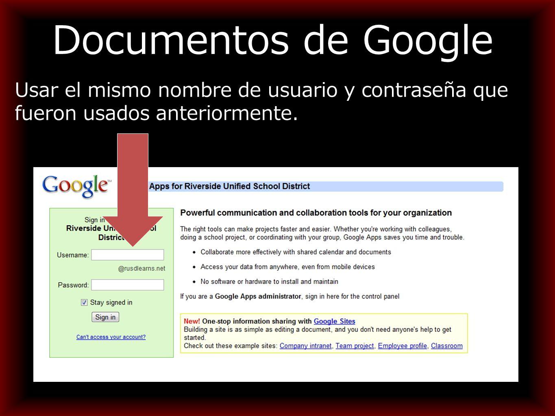 Documentos de Google Usar el mismo nombre de usuario y contraseña que fueron usados anteriormente.