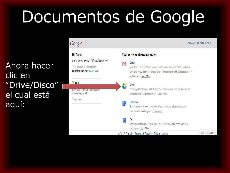 Documentos de Google Ahora hacer clic en Drive/Disco el cual está aquí: